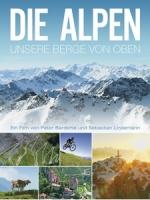 俯瞰阿爾卑斯 (Die Alpen - Unsere Berge von oben)