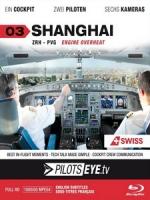 飛行員之眼 - 上海 (PilotsEYE.tv Vol. 03 Shanghai) [PAL]
