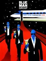 藍人樂團(Blue Man Group) - How to Be a Megastar 演唱會