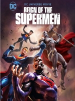 [英] 超人王朝 (Reign of the Supermen) (2019)