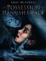 [英] 漢娜葛雷絲的附身 (The Possession of Hannah Grace) (2018)[台版]