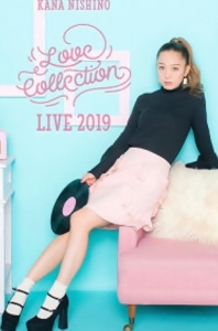 西野加奈 LOVE COLLECTION 2019(Kana Nishino Love Collection Live 2019)